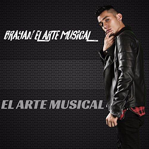Brayan El Arte Musical - El Arte Musical Music