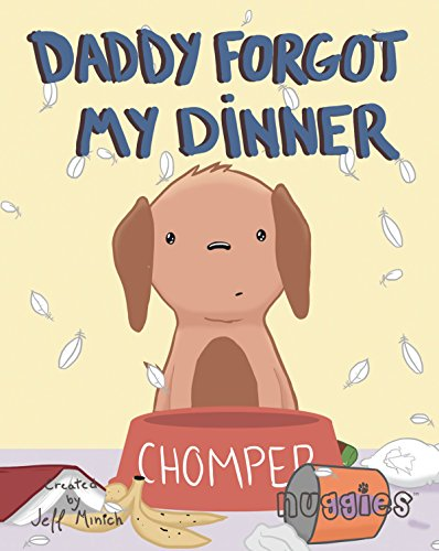 See what happens when nuggie Chompers is left home with an empty bowl in this charming story about patience. Daddy Forgot My Dinner (Nuggies Book 1) by Jeff Minich