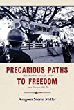 Precarious Paths to Freedom: The United