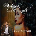 Silent Threads | A. G. Hobson