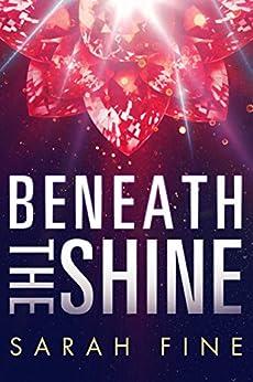 Beneath the Shine by [Fine, Sarah]