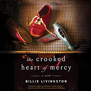 The Crooked Heart of Mercy Audiobook