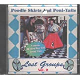 Poodle Skirts & Poni-Tails: Lost Groups, Vol. 2