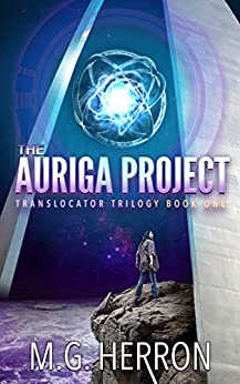 The Auriga Project (Translocator Trilogy Book 1) by [Herron, M.G.]