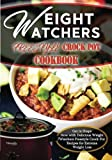 Weight Watchers Freestyle Crock Pot Cookbook: Get in Shape Now with Delicious Weight Watchers Freestyle Crock Pot Recipes for Extreme Weight Loss (Volume 1)