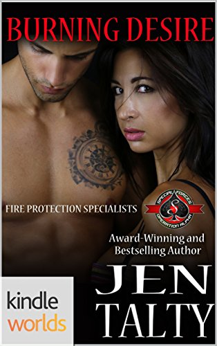 Special Forces: Operation Alpha: Burning Desire (Kindle Worlds Novella) (Fire Protection Specialists Book 1)