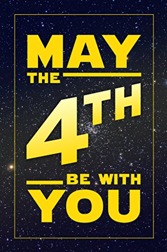 May The Fourth Be with You Movie Poster 12x18 inch -