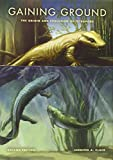 img - for Gaining Ground, Second Edition: The Origin and Evolution of Tetrapods (Life of the Past) by Jennifer A. Clack (2012-06-27) book / textbook / text book