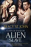 Alien Slave (Clans of Kalquor) (Volume 5)