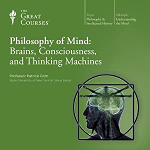 Philosophy of Mind: Brains, Consciousness, and Thinking Machines Lecture