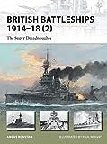 British Battleships 1914–18 (2): The Super Dreadnoughts (New Vanguard)
