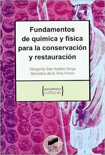 Fundamentos De Química Y Física Para La Conservación Y Restauración por Margarita San Andrés Moya