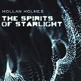Spirits of Starlight by Hollan Holmes
