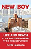 New Boy: Life and Death at the World Headquarters