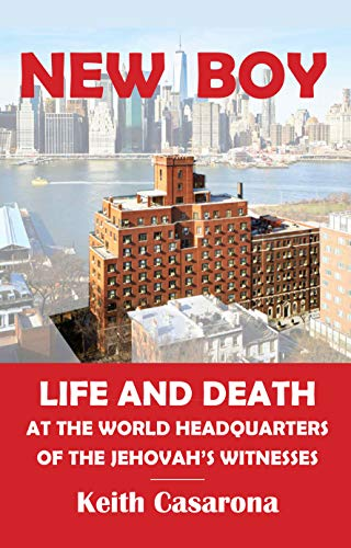 New Boy: Life and Death at the World Headquarters of the Jehovah's Witnesses