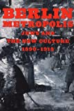 Berlin Metropolis: Jews and the New Culture, 1890-1918