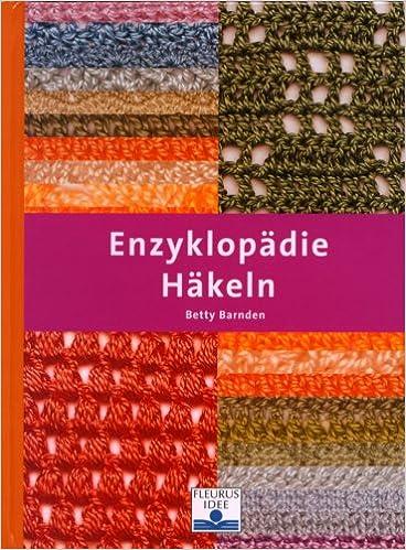 Enzyklopädie Häkeln Amazonde Betty Barnden Bücher