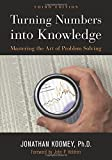 img - for Turning Numbers into Knowledge: Mastering the Art of Problem Solving book / textbook / text book