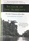 Shadow of the Almighty: The Life and Testament of