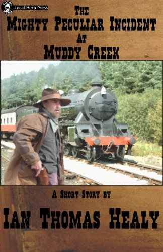 The Mighty Peculiar Incident at Muddy Creek (The Muddy Creek Tales Book 1) by [Healy, Ian Thomas]