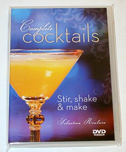 - Complete Cocktails: Stir, Shake & Make Sebastian Rearburn