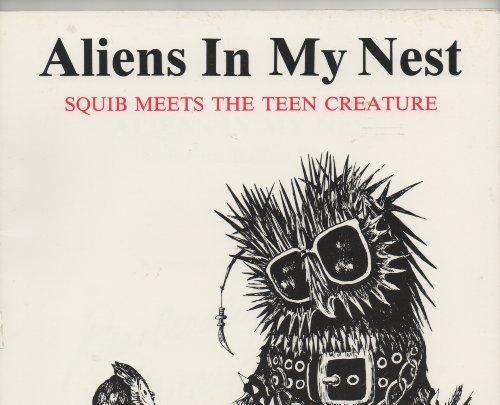 Aliens in My Nest: Squib Meets the Teen Creature