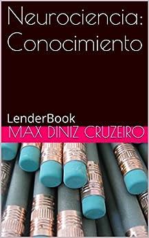 Neurociencia: Conocimiento (Serie absoluta: Conocimiento nº 1) (Spanish Edition) por [Diniz Cruzeiro, Max]