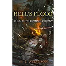 Hell's Flood (Historical Fiction Action Adventure, set in Dark Age post Roman Britain): The Second Dominic Trilogy