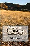 Trust in Liberation, Eric Gross, 1477401091
