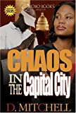 Chaos in the Capital City, D. Mitchell, 0977624722