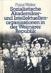 Sozialistische Akademiker- und Intellektuellenorganisationen in der Weimarer Republik. Solidargemeinschaft und Milieu