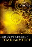 The Oxford Handbook of Tense and Aspect (Oxford Handbooks)