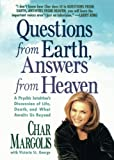 img - for Questions From Earth, Answers From Heaven: A Psychic Intuitive's Discussion of Life, Death, and What Awaits Us Beyond book / textbook / text book