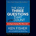 The Only Three Questions That Still Count: Investing by Knowing What Others Don't, 2nd Edition Hörbuch von Ken Fisher, Lara Hoffmans Gesprochen von: Paul Boehmer