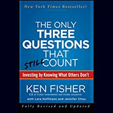 The Only Three Questions That Still Count: Investing by Knowing What Others Don't, 2nd Edition Audiobook by Ken Fisher, Lara Hoffmans Narrated by Paul Boehmer
