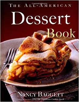 The All-American Dessert Book: Amazon.es: Nancy Baggett, Alan Richardson: Libros en idiomas extranjeros