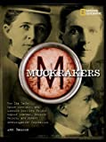 Muckrakers: How Ida Tarbell, Upton Sinclair, and Lincoln Steffens Helped Expose Scandal, Inspire Reform, and Invent Investigative Journalism by Bausum, Ann (September 11, 2007) Hardcover