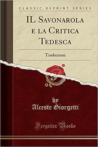 Book IL Savonarola e la Critica Tedesca: Traduzioni (Classic Reprint)
