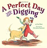 A Perfect Day for Digging, Cari Best, 1477847065