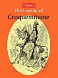 L'+Pine's the Legend of Croquemitaine, and the Chivalric Times of Charlemagne, Ernest L'+pine, 1930585721