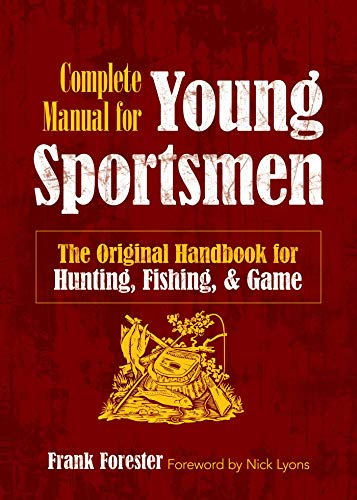 Pdf Outdoors The Complete Manual for Young Sportsmen: The Original Handbook for Hunting, Fishing, and Game
