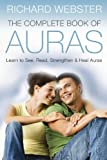 The Complete Book of Auras, Richard Webster, 0738721808
