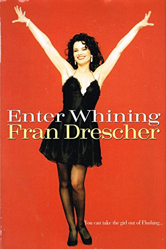 Enter Whining by Fran Drescher