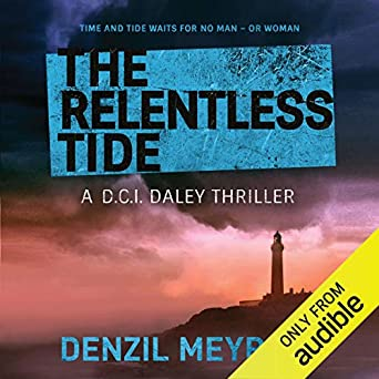 The Relentless Tide: A DCI Daley Thriller, Book 6 (Audio