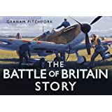 The Battle of Britain Story (Story (History Press))