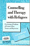 Counselling and Therapy with Refugees : Psychological Problems of Victims of War, Torture and Repression, van der Veer, Guus, 0471951757