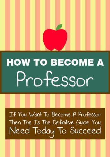 How to be a professor in college
