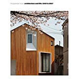 The Japanese House: Architecture and Life: 1945 to 2017