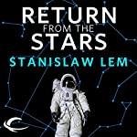 Return from the Stars | Stanislaw Lem,Barbara Marszal (translator),Frank Simpson (translator)