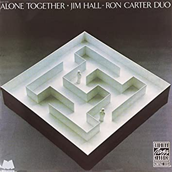 Alone Together by Jim Hall/Ron Carter (1999-07-08)